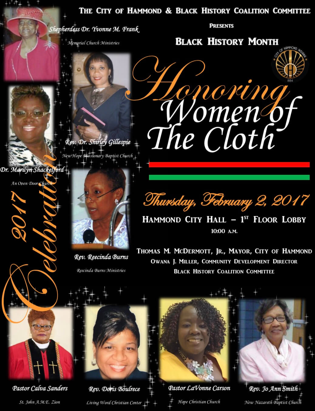 "Mayor Thomas M. McDermott, Jr., the Hammond Human Relations Commission and Department of Community Development will host a Black History Month Celebration on Thursday, February 2, 2017 at Hammond City Hall, 1st floor lobby. The festivities will begin at 10:00 a.m.The theme for this year's event is ""Women of the Cloth"" Mayor McDermott will present a proclamation honoring the longest married African American couples in the City of Hammond."