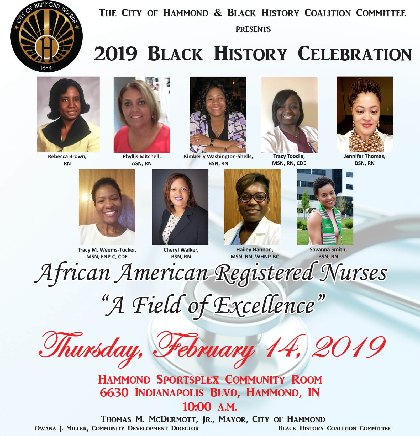 Hammond Mayor Thomas M. McDermott, Jr., the Department of Community Development, the Black History Coalition Committee and the Hammond Human Relations Commission, will host the 2019 Annual Black History Month Celebration. The celebration will take place in the Community Room of the Hammond Sportsplex Facility located at 6630 Indianapolis Blvd. Hammond, Indiana, on Thursday, February 14, 2019, beginning at 10:00 a.m.