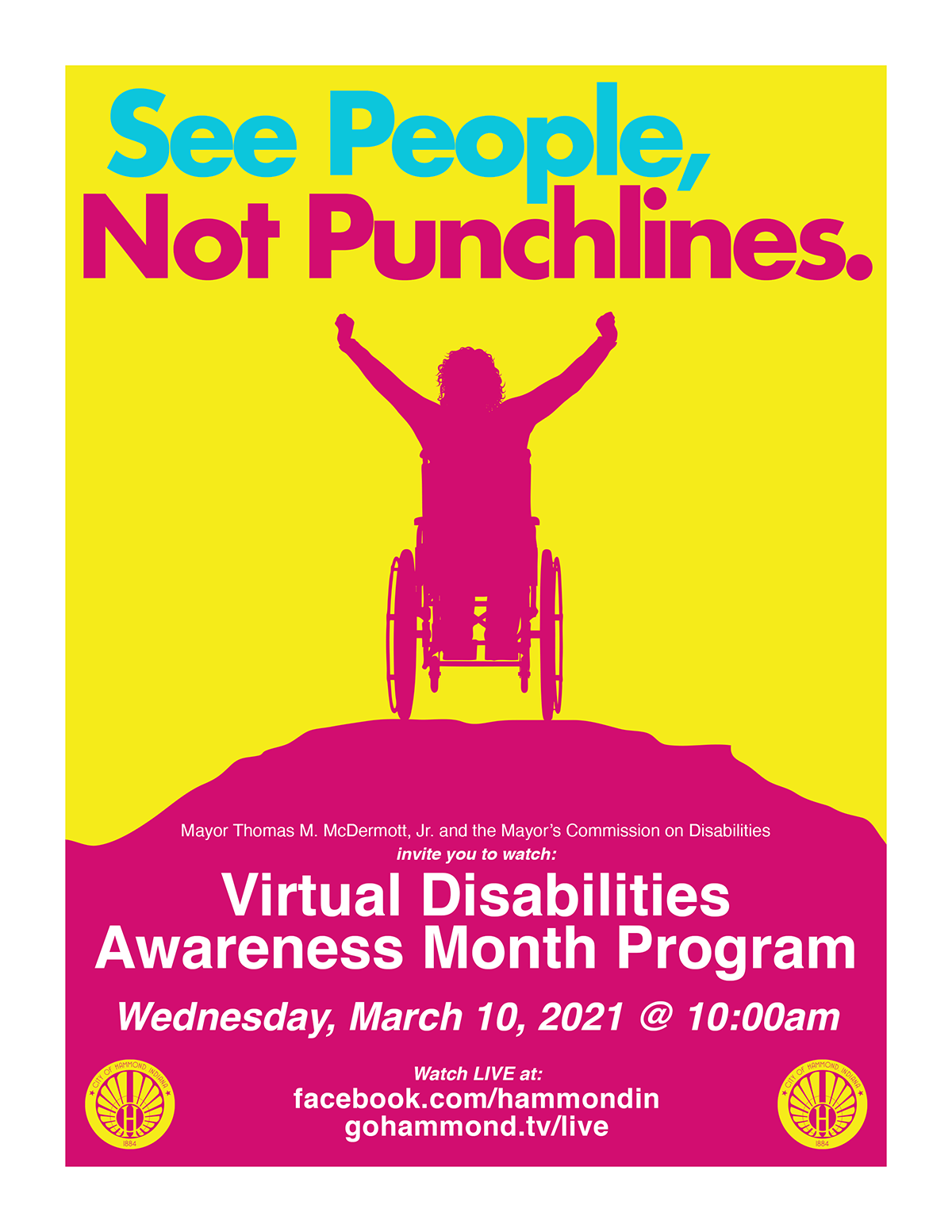 Mayor Thomas M. McDermott, Jr. and the Mayor's Commission on Disabilities invite you to watch: Virtual Disabilities Awareness Month Program Wednesday, March 10, 2021 @ 10:00am. Watch LIVE at facebook.com/hammondin or gohammond.tv/live