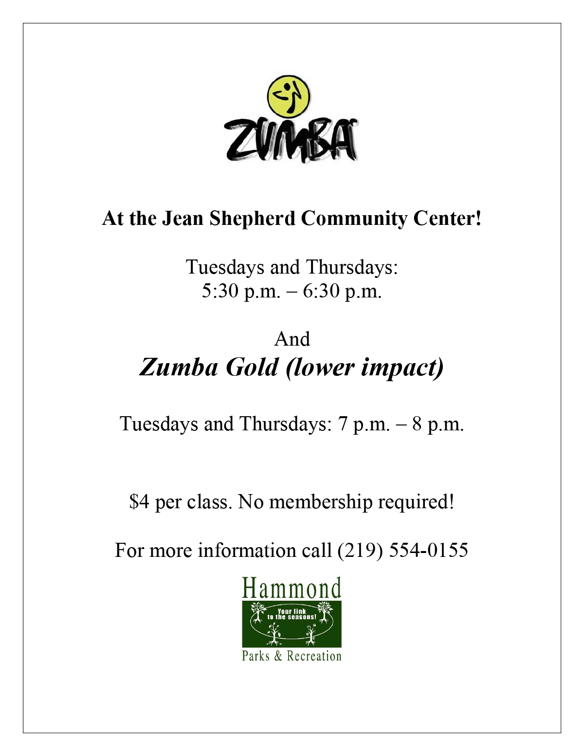 Zumba at the Jean Shepherd Community Center! Tuesdays & Thursdays, 5:30pm – 6:30pm. Also available: Zumba Gold (lower impact), Tuesdays & Thursdays: 7pm – 8pm. $4 per class. No membership required! For more information call (219) 554-0155.
